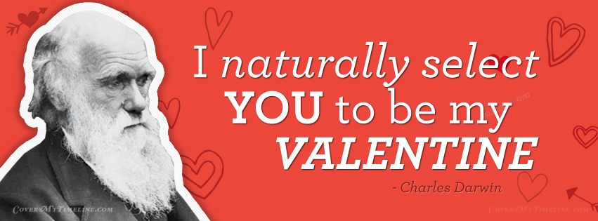 I Naturally Select You To Be My Valentine