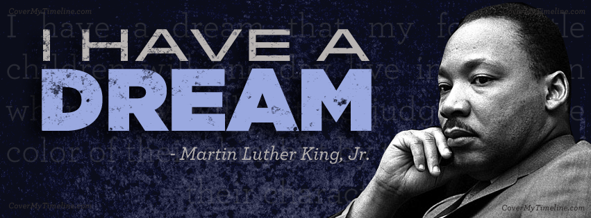 http://www.covermytimeline.com/wp-content/uploads/2014/01/martin-luther-king-jr-i-have-a-dream-facebook-timeline-cover.png