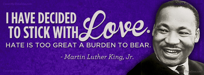 martin-luther-king-jr-i-have-decide-to-stick-with-love-facebook-timeline-cover